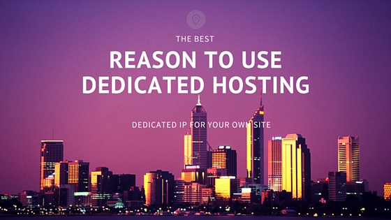 Why Should I use dedicated hosting ?