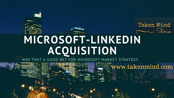 What makes sense in the Microsoft – LinkedIn deal?