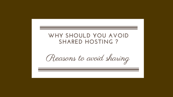 Why should you avoid shared hosting ?